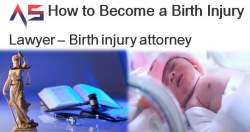 How To Become a Birth Injury Lawyer – Birth injury attorney