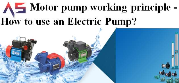 Motor pump working principle - How to use an Electric Pump