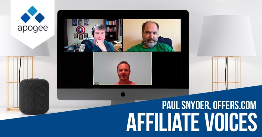 Affiliate Voices - Paul Snyder | Apogee
