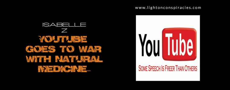 YouTube goes to war with natural medicine… | Light On Conspiracies – Revealing the Agenda