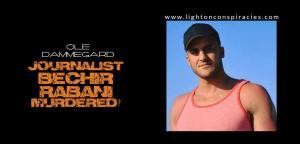 Was Swedish journalist Bechir Rabani murdered? | Light On Conspiracies – Revealing the Agenda