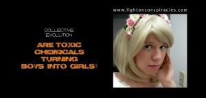 Are Toxic Chemicals Turning Boys Into Girls?   Light On Conspiracies – Revealing the Agenda