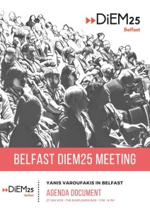 Why is DiEM25 so important for Ireland and Ireland so important for DiEM25: Address in Belfast to DiEM25 members from all over Ireland – 28 JAN 2018