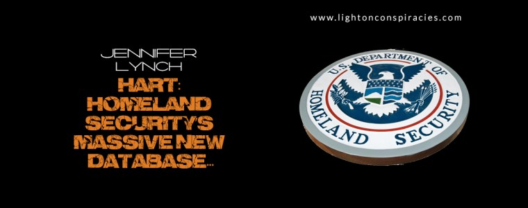 HART: Homeland Security's Massive New Database… | Light On Conspiracies – Revealing the Agenda