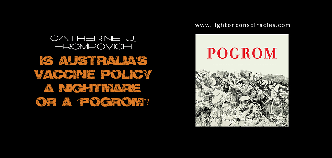 """Is Australia's Vaccine Policy A Nightmare Or A """"Pogrom""""?   Light On Conspiracies – Revealing the Agenda"""