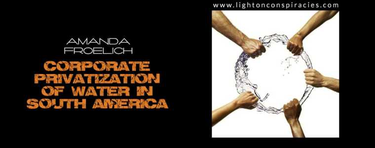 Coca-Cola And Nestlé To Privatize The Largest Reserve Of Water In South America | Light On Conspiracies – Revealing the Agenda
