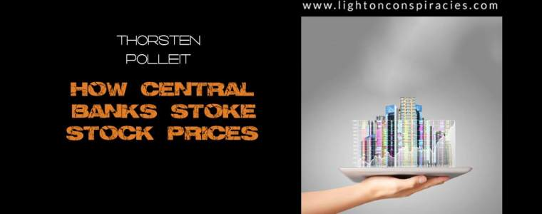How Central Banks Stoke Stock Prices | Light On Conspiracies – Revealing the Agenda