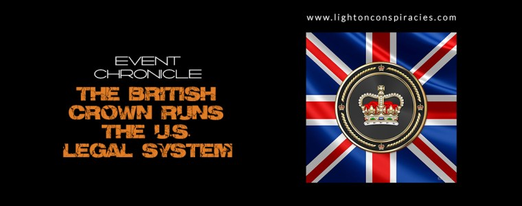 The British Crown Runs the U.S. Legal System | Light On Conspiracies – Revealing the Agenda