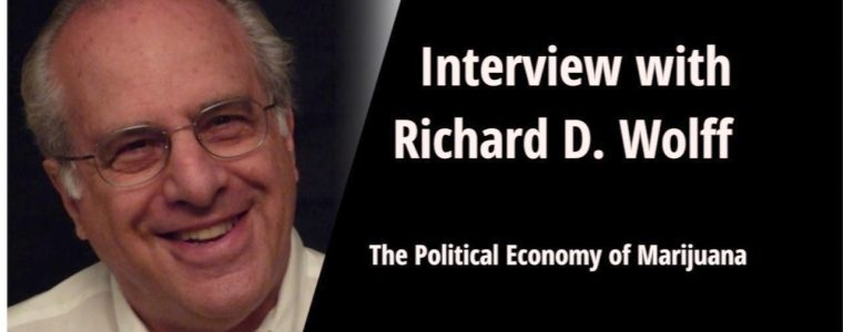 The Political Economy of Marijuana | Interview with Prof. Richard D. Wolff