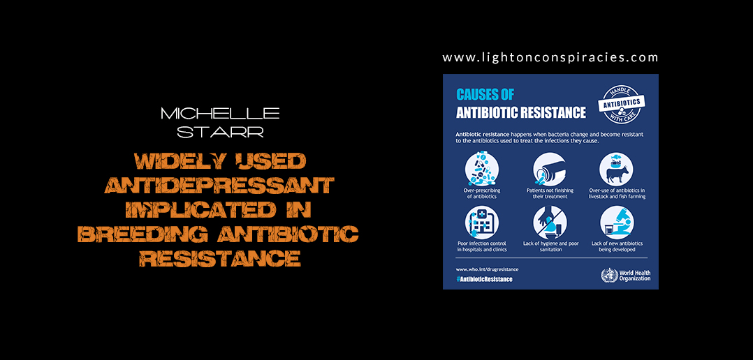 Widely Used Antidepressants Implicated in Breeding Antibiotic Resistance   Light On Conspiracies – Revealing the Agenda