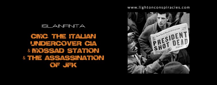 CMC. The Italian undercover CIA and Mossad station and the assassination of JFK | Light On Conspiracies – Revealing the Agenda