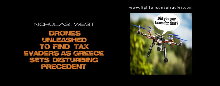 Drones Unleashed to Find Tax Evaders as Greece Sets Disturbing Precedent | Light On Conspiracies – Revealing the Agenda