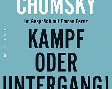 noam-chomsky-emran-feroz-kampf-oder-untergang-ein-buch-vom-westend-verlag