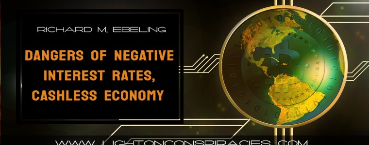 the-dangers-of-negative-interest-rates-and-a-cashless-economy-light-on-conspiracies-8211-revealing-the-agenda