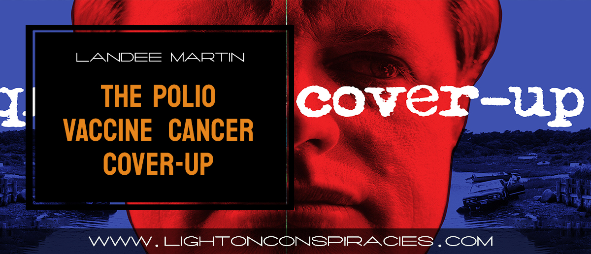 the-polio-vaccine-cancer-cover-up-light-on-conspiracies-8211-revealing-the-agenda