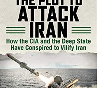 the-plot-to-attack-iran-how-the-cia-and-the-deep-state-have-conspired-to-vilify-iran-8211-global-research