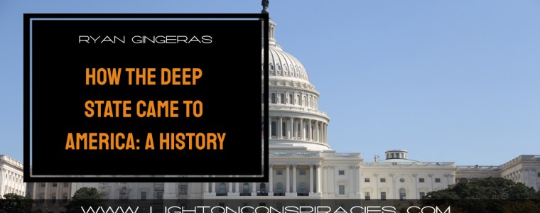 how-the-deep-state-came-to-america-a-history-light-on-conspiracies-8211-revealing-the-agenda