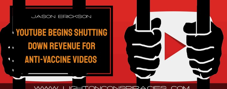 youtube-begins-shutting-down-revenue-for-anti-vaccine-videos-light-on-conspiracies-8211-revealing-the-agenda