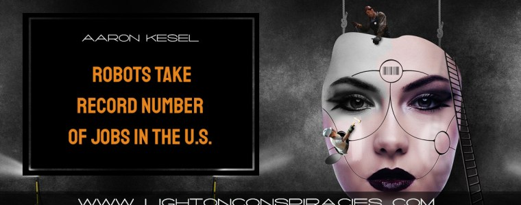 robots-take-record-number-of-jobs-in-the-us.-according-to-robotic-industries-association-light-on-conspiracies-8211-revealing-the-agenda