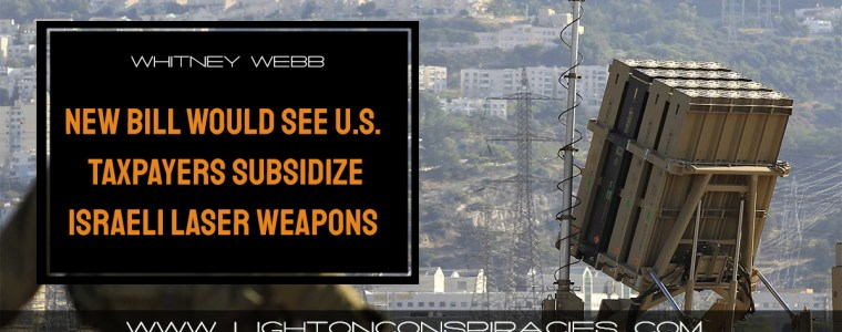 new-bill-would-see-us-taxpayers-subsidize-experimental-israeli-laser-weapons-|-light-on-conspiracies-–-revealing-the-agenda