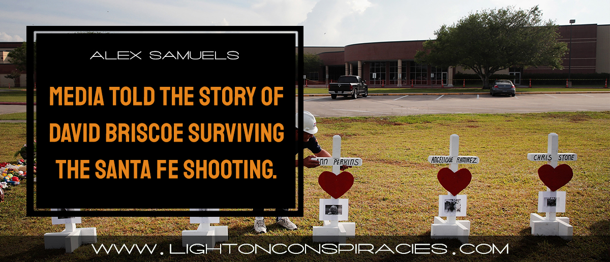 national-media-outlets-told-the-story-of-david-briscoe-surviving-the-santa-fe-shooting-he-wasn't-there.-|-light-on-conspiracies-–-revealing-the-agenda