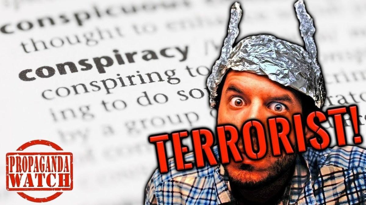 conspiracy-theorists-are-domestic-terrorists!-–-#propagandawatch