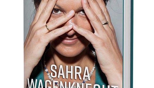 war-sahra-wagenknecht-als-politikerin-nur-ein-missverstandnis?-eine-biographie,-die-gleichzeitig-ein-psychogramm-ist