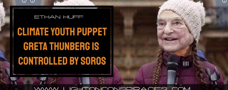 just-as-we-suspected,-climate-youth-puppet-greta-thunberg-is-controlled-by-george-soros-|-light-on-conspiracies-–-revealing-the-agenda
