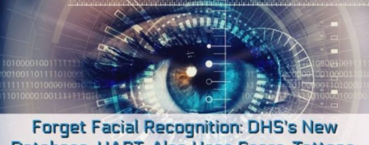forget-facial-recognition:-dhs'-new-database,-hart,-also-uses-scars,-tattoos,-and-your-voice-to-id-you-and-amazon-is-storing-all-the-data.