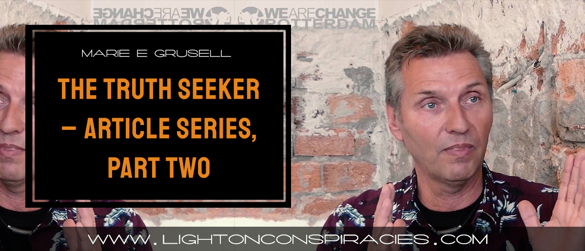 the-truth-seeker-–-article-series-part-two-|-light-on-conspiracies-–-revealing-the-agenda