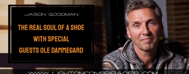 the-real-soul-of-a-shoe-–-with-special-guests-ole-dammegard-and-quinn-michaels-|-light-on-conspiracies-–-revealing-the-agenda