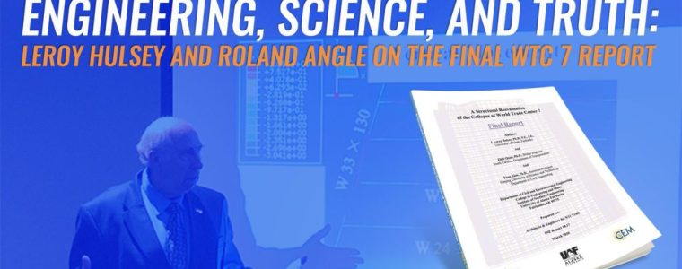 in-the-name-of-engineering,-science,-and-truth:-leroy-hulsey-and-roland-angle-on-the-final-wtc-7-report