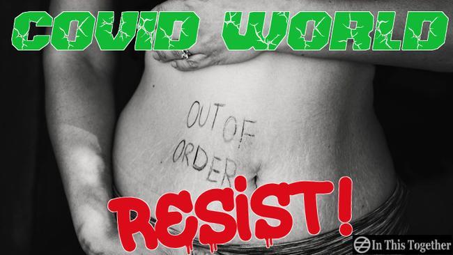 covid-world…-resist!
