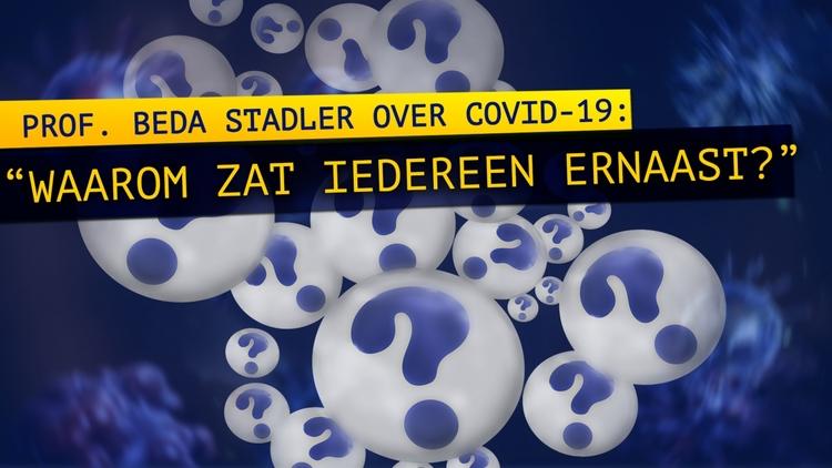 """prof.-beda-stadler-over-covid-19:-""""waarom-zat-iedereen-ernaast?"""""""