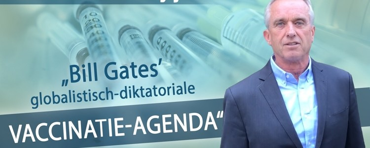 robert-f-kennedy-jr.:-de-globalisisch-dictatoriale-vaccinatie-agenda-van-bill-gates