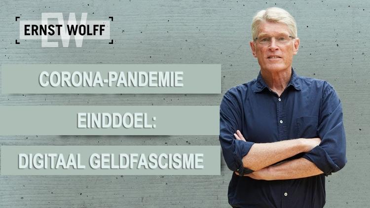 """ernst-wolff:-""""corona-pandemie-–-einddoel:-digitaal-geldfascisme"""""""
