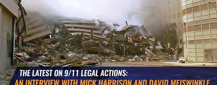 the-latest-on-9/11-legal-actions:-an-interview-with-mick-harrison-and-david-meiswinkle