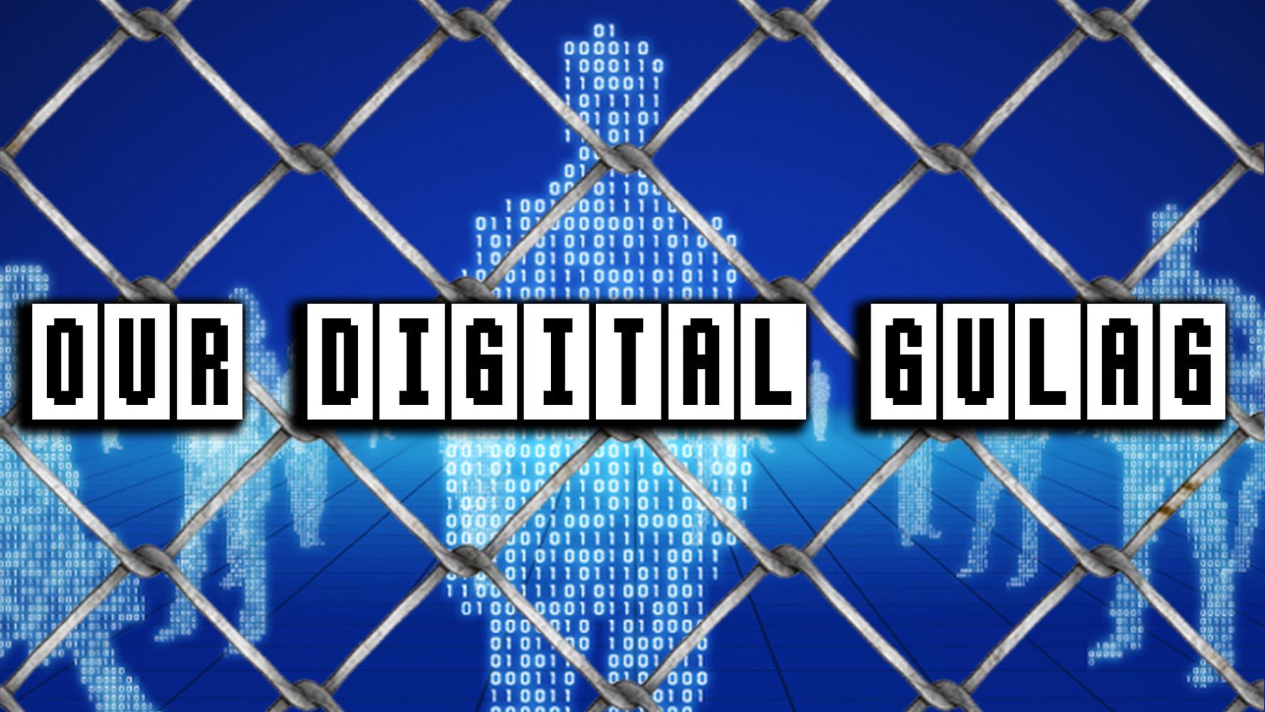 our-digital-gulag-|-minds