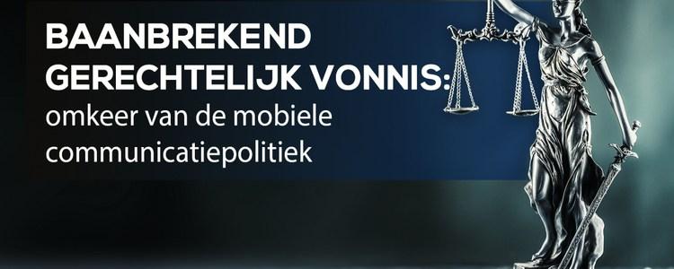 baanbrekend-gerechtelijk-vonnis-luidt-omkeer-in-van-de-mobiele-communicatiepolitiek