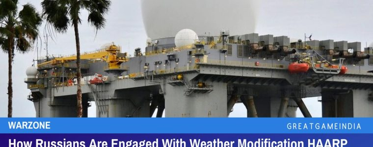 how-russians-are-engaged-with-weather-modification-haarp-war-with-nato-in-the-north-sea-|-greatgameindia