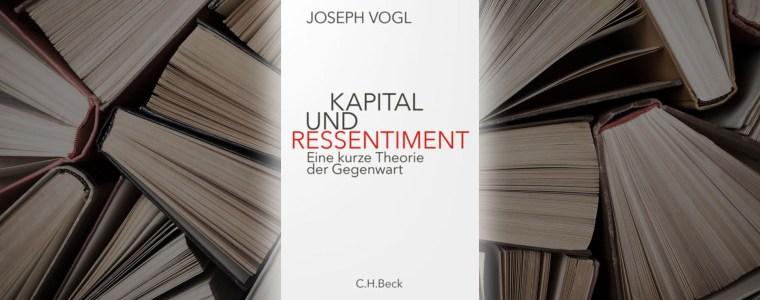 «kapital-und-ressentiment»-–-eine-auseinandersetzung-mit-neuen-unternehmerischen-machtformen