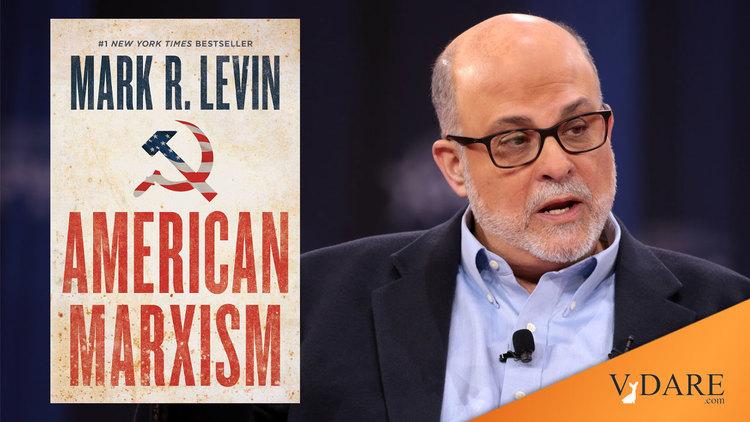 mark-levin's-amerikaan-marxisme-is-een-valse-start-(hoewel-hij-de-grote-vervanging-wel-aan-de-kaak-stelt,-min-of-meer),-door-james-kirkpatrick