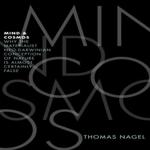 A Review of Mind & Cosmos: Why the Materialist Neo-Darwinian Conception of Nature is Almost Certainly False
