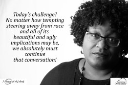 """Photo originally taken for A Peace of My Mind at the Everyday Democracy convening in Baltimore, December 2016. Participants were asked: """"What is the unique opportunity or challenge of talking about race at this moment in history?"""""""