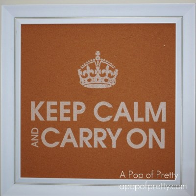 Keep Calm & Carry On: Stenciled Cork Board