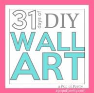 31 Days of DIY Wall Art