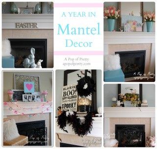 A Year of Mantel Decorating Ideas! {aka: Revealing my Inner-Mantel Freak}