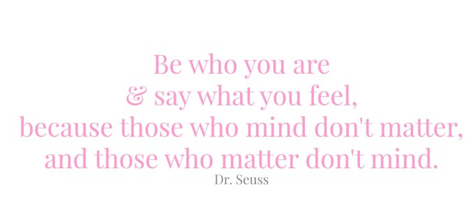 turning 40 - Be who you are and say what you feel quote