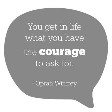 turning 40 - oprah courage to ask for quote