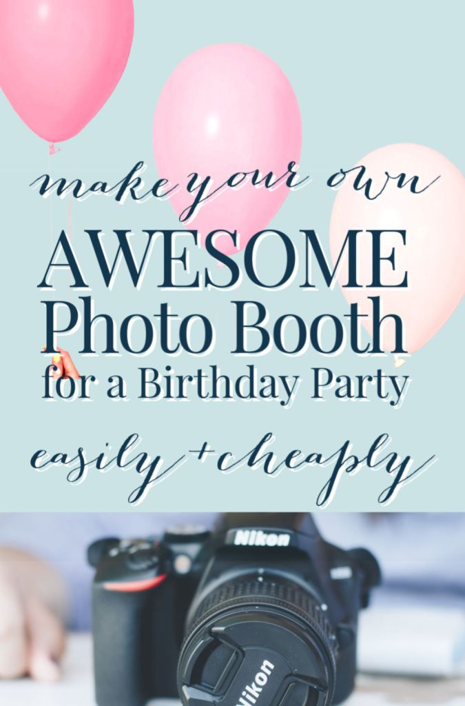 make your own photo booth - birthday party